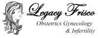 Legacy Frisco Obstetrics Gynecology & Infertility